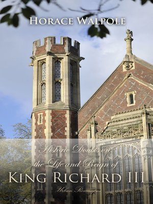 cover image of Historic Doubts on the Life and Reign of King Richard the Third